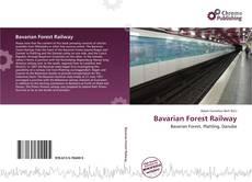 Couverture de Bavarian Forest Railway
