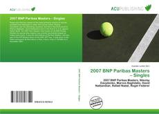 Bookcover of 2007 BNP Paribas Masters – Singles