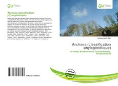 Bookcover of Archaea (classification phylogénétique)
