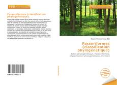 Bookcover of Passeriformes (classification phylogénétique)