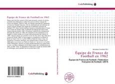 Bookcover of Équipe de France de Football en 1962