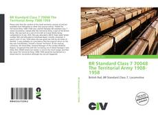 Bookcover of BR Standard Class 7 70048 The Territorial Army 1908-1958