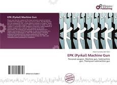 Bookcover of EPK (Pyrkal) Machine Gun