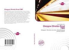 Bookcover of Glasgow Shields Road TMD