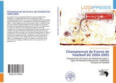 Capa do livro de Championnat de France de Football D2 2004-2005