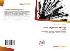 Portada del libro de 2004 Argentine Energy Crisis