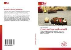Bookcover of Francisco Santos (Baseball)