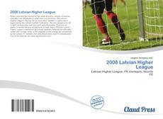 Bookcover of 2008 Latvian Higher League