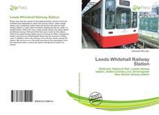 Capa do livro de Leeds Whitehall Railway Station