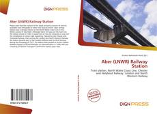 Bookcover of Aber (LNWR) Railway Station