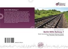 Capa do livro de Berlin Mills Railway 7