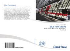 Bookcover of Blue Fern (train)