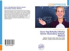 Bookcover of Guru Teg Bahadur Khalsa Senior Secondary School, Malout