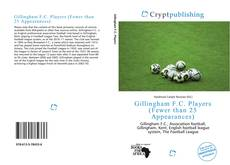 Bookcover of Gillingham F.C. Players (Fewer than 25 Appearances)