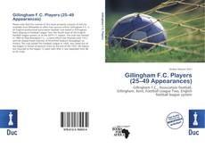 Bookcover of Gillingham F.C. Players (25–49 Appearances)