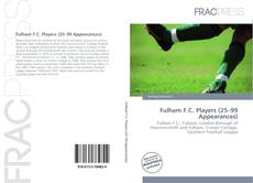Bookcover of Fulham F.C. Players (25–99 Appearances)