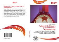 Bookcover of Fulham F.C. Players (Fewer than 25 Appearances)