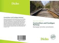 Обложка Carmarthen and Cardigan Railway