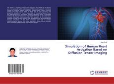 Bookcover of Simulation of Human Heart Activation Based on Diffusion Tensor Imaging