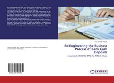 Bookcover of Re-Engineering the Business Process of Bank Cash Deposits