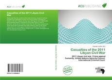 Bookcover of Casualties of the 2011 Libyan Civil War