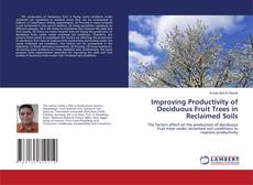 Bookcover of Improving Productivity of Deciduous Fruit Trees in Reclaimed Soils