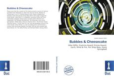 Bookcover of Bubbles & Cheesecake