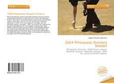 Portada del libro de 2004 Milwaukee Brewers Season