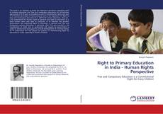 Bookcover of Right to Primary Education in India - Human Rights Perspective