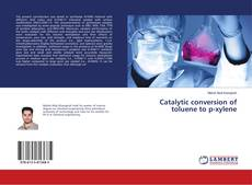 Bookcover of Catalytic conversion of toluene to p-xylene