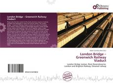 Bookcover of London Bridge – Greenwich Railway Viaduct