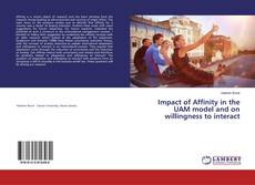Impact of Affinity in the UAM model and on willingness to interact kitap kapağı