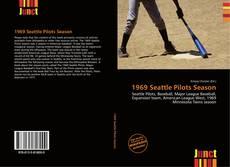 Bookcover of 1969 Seattle Pilots Season