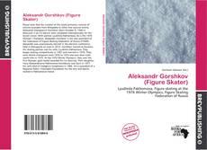 Bookcover of Aleksandr Gorshkov (Figure Skater)