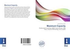 Обложка Maximum Capacity