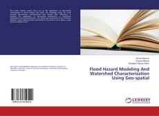 Bookcover of Flood Hazard Modeling And Watershed Characterization Using Geo-spatial