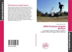 Bookcover of 2004 Anaheim Angels Season