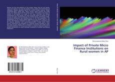Bookcover of Impact of Private Micro Finance Institutions on Rural women in AP