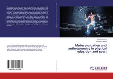 Bookcover of Motor evaluation and anthropometry in physical education and sport