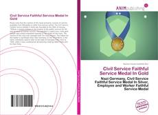 Bookcover of Civil Service Faithful Service Medal In Gold