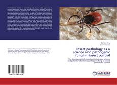 Bookcover of Insect pathology as a science and pathogenic fungi in insect control