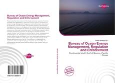 Bookcover of Bureau of Ocean Energy Management, Regulation and Enforcement