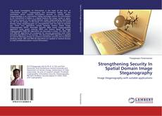 Copertina di Strengthening Security In Spatial Domain Image Steganography