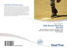 Bookcover of 1962 Boston Red Sox Season