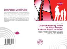 Bookcover of Golden Raspberry Award for Worst Prequel, Remake, Rip-off or Sequel