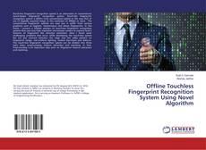 Bookcover of Offline Touchless Fingerprint Recognition System Using Novel Algorithm