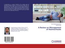 Bookcover of A Review on Management of Haemorrhoids