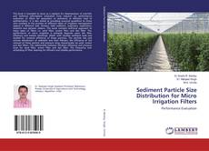 Capa do livro de Sediment Particle Size Distribution for Micro Irrigation Filters