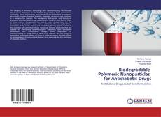 Bookcover of Biodegradable Polymeric Nanoparticles for Antidiabetic Drugs