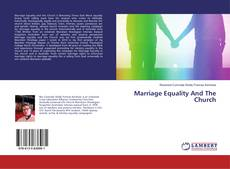 Bookcover of Marriage Equality And The Church